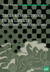 Trois révolutions de la liberté : Angleterre, Amérique, France
