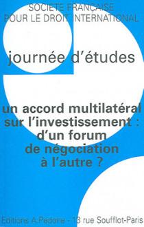 Un accord multilatéral sur l'investissement : d'un forum de négociation à l'autre ?
