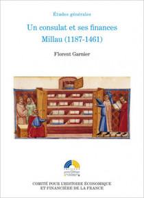 Un consulat  et ses finances Millau (1187-1461)