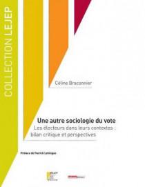 Une autre sociologie du vote - Les électeurs dans leurs contextes : bilan critique et perspectives