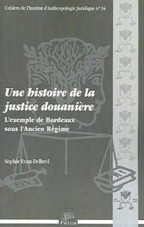 Une histoire de la justice douanière