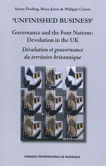 Unfinished business - Governance and the Four Nations : Devolution in the UK