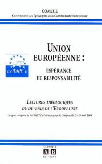 Union européenne : espérance et responsabilité