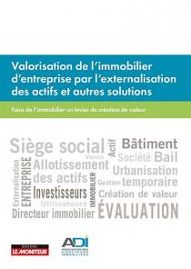 Valorisation de l'immobilier d'entreprise par l'externalisation des actifs et autres solutions