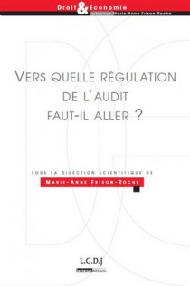 Vers quelle régulation de l'audit faut-il aller ?