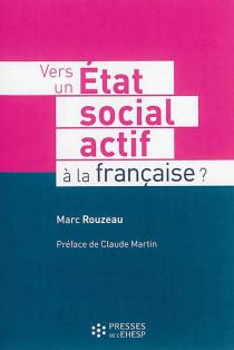 Vers un Etat social actif à la française ?