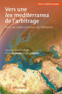 Vers une lex mediterranea de l'arbitrage. Pour un cadre commun de référence