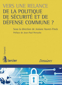 Vers une relance de la politique de sécurité et de défense commune ?