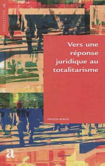 Vers une réponse juridique au totalitarisme