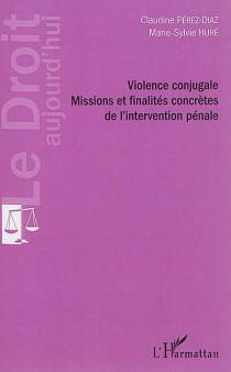 Violence conjugale - Missions et finalités concrètes de l'intervention pénale