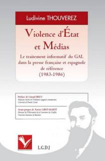Violence d'État et Médias - Le traitement informatif du GAL dans la presse française et espagnole de référence (1983-1986)