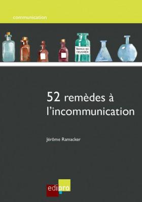 52 remèdes de l'incommunication