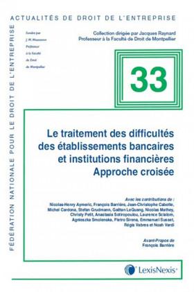 Le traitement des difficultés des établissements bancaire et institutions financières - Approche croisée