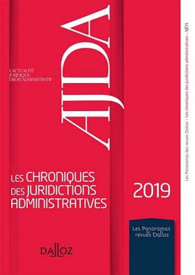 AJDA - Les chroniques des juridictions administratives 2019