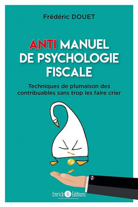 Anti-manuel de psychologie fiscale