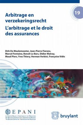 Arbitrage en verzekeringsrecht / L'arbitrage et le droit des assurances