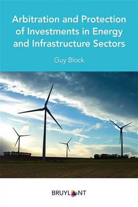 Arbitration and Protection of Investments in Energy and Infrastructure Sectors