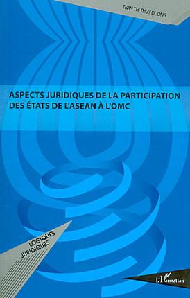 Aspects juridiques de la participation des Etats de l'ASEAN à l'OMC