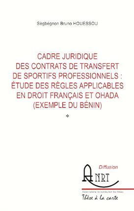 Cadre juridique des contrats de transfert de sportifs professionnels : étude des règles applicables en droit français et OHADA (exemple du Bénin)