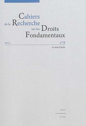 Cahiers de la Recherche sur les Droits Fondamentaux, 2015 N°13
