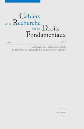 Cahiers de la Recherche sur les Droits Fondamentaux, 2019 N°17