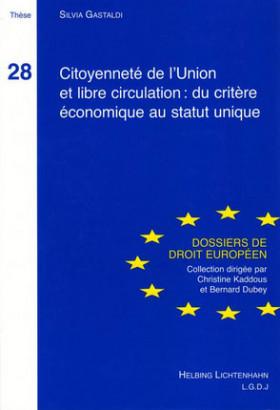 Citoyenneté de l'Union et libre circulation: du critère économique au statut unique