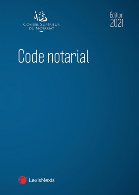 Code notarial - Édition 2021