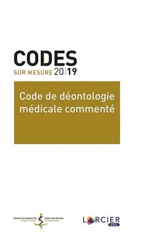 Codes sur mesure 2019 - Code de déontologie médical commenté