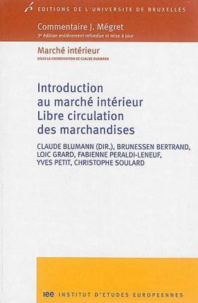 Commentaire J. Mégret : introduction au marché intérieur, libre circulation des marchandises