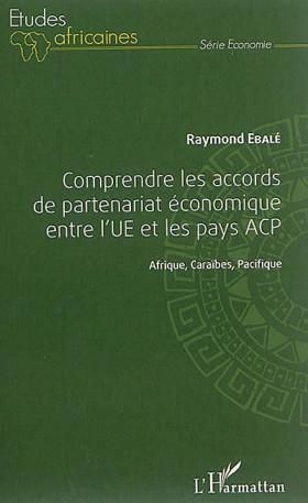 Comprendre les accords de partenariat économique entre l'UE et les pays ACP