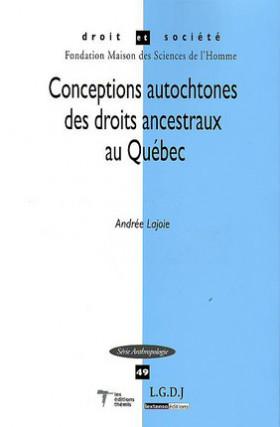 Conceptions autochtones des droits ancestraux au Québec