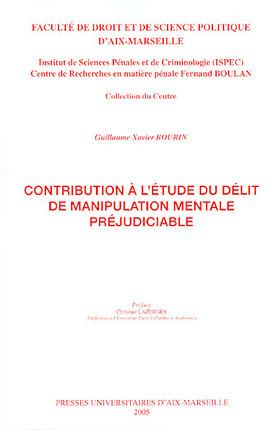 Contribution à l'étude du délit de manipulation mentale préjudiciable