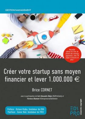 Créer votre start-up sans moyen financier et lever 1.000.000 €