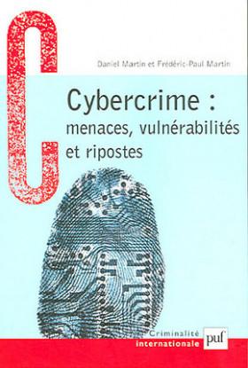 Cybercrime : menaces, vulnérabilités et ripostes