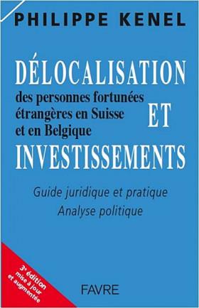 Délocalisation et investissements des personnes fortunées étrangères en Suisse et en Belgique