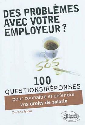 Des problèmes avec votre employeur ?