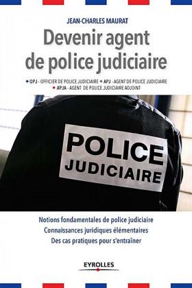 Devenir agent de police judiciaire