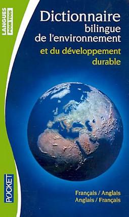 Dictionnaire bilingue de l'environnement et du développement durable