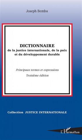Dictionnaire de la justice internationale, de la paix et du développement durable