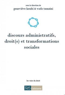 Discours administratifs, droit(s) et transformations sociales