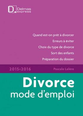 Divorce, mode d'emploi 2015-2016