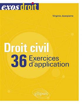 Droit civil : 36 exercices d'application