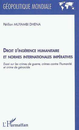 Droit d'ingérence humanitaire et normes internationales impératives