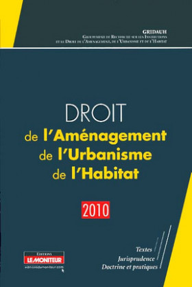 Droit de l'Aménagement, de l'Urbanisme et de l'Habitat (D.A.U.H.) 2010
