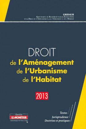 Droit de l'Aménagement, de l'Urbanisme et de l'Habitat (D.A.U.H.) 2013