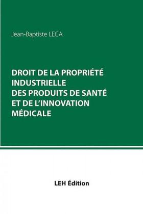 Droit de la propriété industrielle des produits de santé et de l'innovation médicale