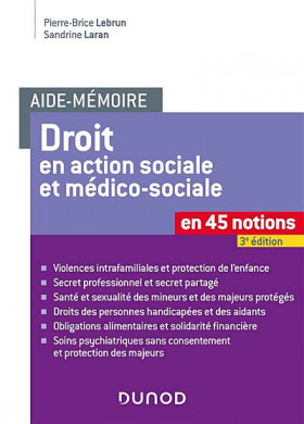 Droit en action sociale et médico-sociale en 45 notions