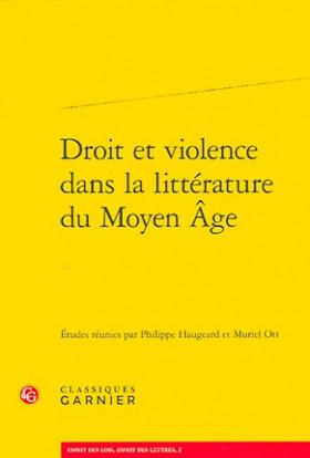 Droit et violence dans la littérature du Moyen Age