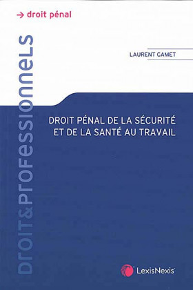 Droit pénal de la sécurité et de la santé au travail