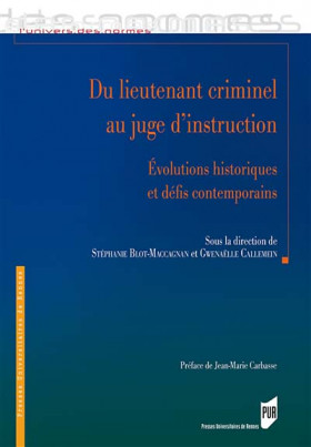 Du lieutenant criminel au juge d'instruction